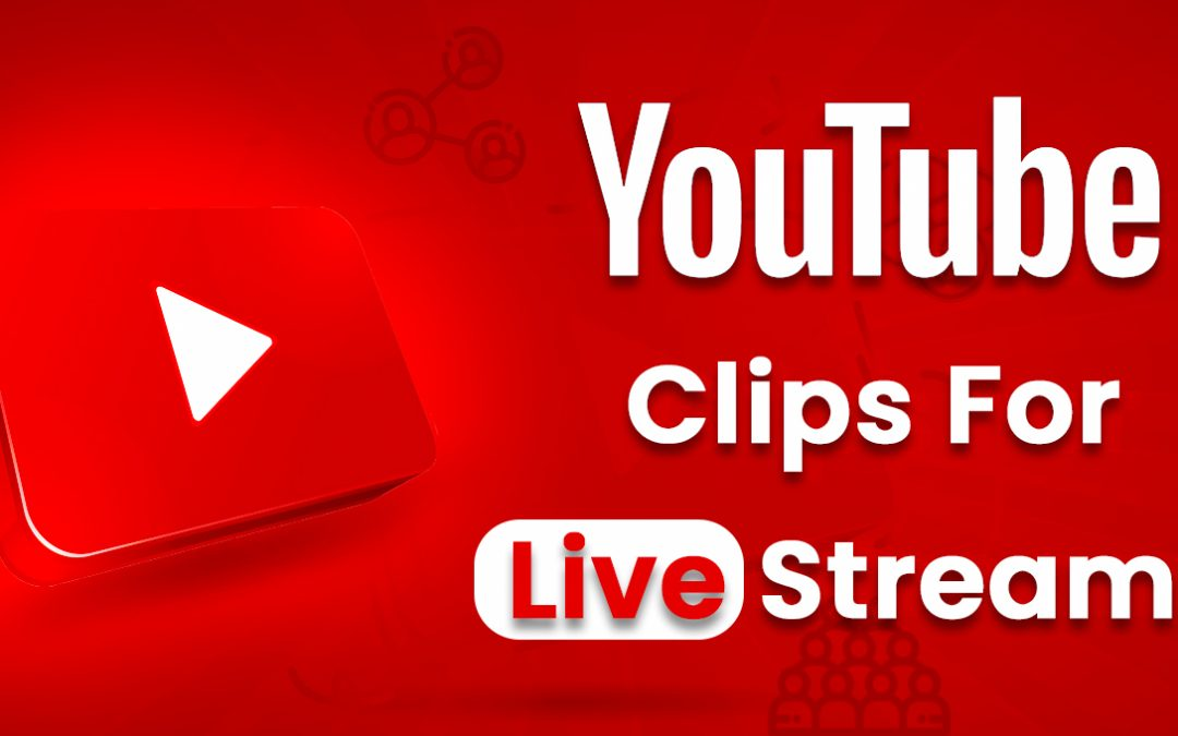 YouTube Clips For Live Streams